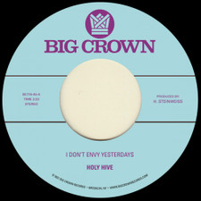 "Holy Hive - I Don't Envy Yesterdays - 7"" Vinyl"
