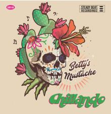 """Betty's Mustache - Chillando - 7"""" Vinyl"""