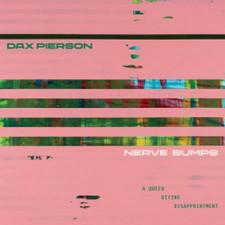 Dax Pierson - Nerve Bumps (A Queer Divine Dissatisfaction) - LP Vinyl