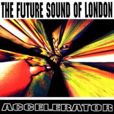 The Future Sound Of London - Accelerator RSD - 2x LP Vinyl