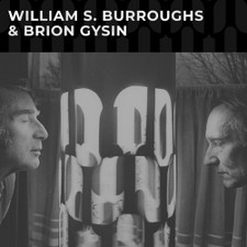 William S Burroughs & Brion Gysin - William S Burroughs & Brion Gysin - LP Vinyl