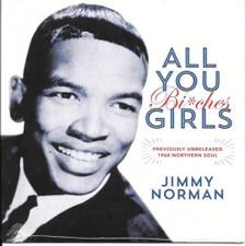 """Jimmy Norman - All You Bi*ches Girls - 7"""" Vinyl"""
