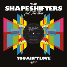 """The Shapeshifters - You Ain't Love - 12"""" Vinyl"""