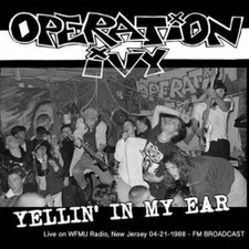 Operation Ivy - Yellin' In My Ear - Live On WFMU Radio New Jersey 4/21/1988 - LP Colored Vinyl