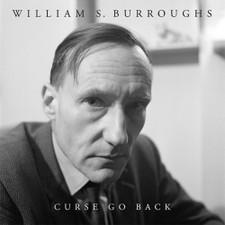 Williams S. Burroughs - Curse Go Back - LP Clear Vinyl