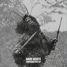 "Babe Roots - Through We - 12"" Vinyl"