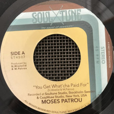 """Moses Patrou - You Get What'cha Paid For - 7"""" Vinyl"""