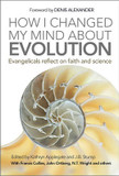 How I Changed My Mind About Evolution: Evangelicals Reflect on Faith and Science cover photo