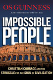 Impossible People: Christian Courage and the Struggle for the Soul of Civilization cover photo