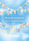 A Prayer Journey into Parenthood cover photo