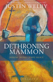 Dethroning Mammon: Making Money Serve Grace: The Archbishop of Canterbury's Lent Book: 2017 cover photo
