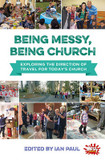 Being Messy, Being Church: Exploring the Direction of Travel for Today's Church cover photo