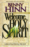 Welcome, Holy Spirit: How You Can Experience the Dynamic Work of the Holy Spirit in Your Life cover photo