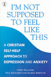 I'm Not Supposed to Feel Like This: A Christian Approach to Depression and Anxiety cover photo