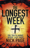 The Longest Week: The Truth About Jesus' Last Days cover photo