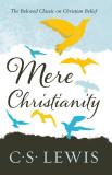 Mere Christianity - C. S. Lewis Signature Classic [9780007461219]
