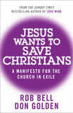 Jesus Wants to Save Christians: A Manifesto for the Church in Exile cover photo