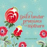 God's Tender Promises for Mothers cover photo