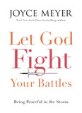 Let God Fight Your Battles: Being Peaceful in the Storm cover photo