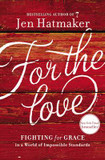 For the Love: Fighting for Grace in a World of Impossible Standards cover photo