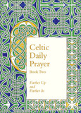 Celtic Daily Prayer: Book Two: Farther Up and Farther in (Northumbria Community): Book 2 cover photo