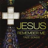 Jesus Remember Me: Taize Songs [5038508013753]