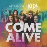 Come Alive - Bethel Kids