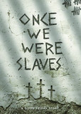 Once We Were Slaves Region 1 [727985016252]