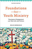 Foundations for Youth Ministry: Theological Engagement with Teen Life and Culture cover photo