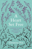 A Heart Set Free: A Journey to Hope through the Psalms of Lament cover photo