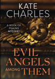Evil Angels Among Them: A Book of Psalms Mystery, No.5 cover photo