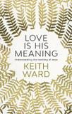 Love is His Meaning: Understanding the Teaching of Jesus [9780281077632]