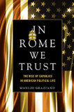 In Rome We Trust: The Rise of Catholics in American Political Life cover photo