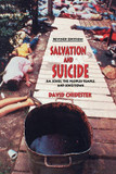 The Salvation and Suicide: An Interpretation of Jim Jones Peoples Temple, and Jonestown cover photo