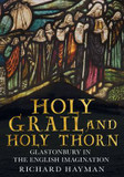 Holy Grail and Holy Thorn: Glastonbury in the English Imagination cover photo