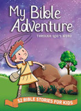 My Bible Adventure Through God's Word: 52 Bible Stories for Kids cover photo