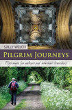 Pilgrim Journeys: Pilgrimage for Walkers and Armchair Travellers cover photo