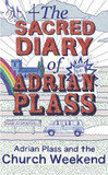 The Sacred Diary of Adrian Plass: Adrian Plass and the Church Weekend: v. 6 cover photo