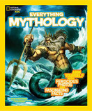 National Geographic Kids Everything Mythology: Begin Your Quest for Facts, Photos, and Fun Fit for Gods and Goddesses cover photo