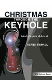 Christmas Through the Keyhole: Luke's Glimpses of Advent [9780857465207]