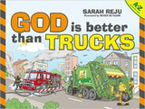 God Is Better Than Trucks: A-Z Alphabetical Book