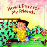 How I Pray for My Friends cover photo