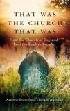 That Was The Church That Was: How the Church of England Lost the English People cover photo