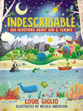 Indescribable: 100 Devotions for Kids About God and Science cover photo