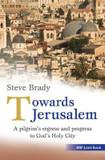 Towards Jerusalem: A pilgrim's regress and progress to God's Holy City cover photo