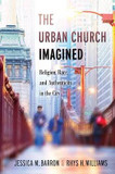 The Urban Church Imagined: Religion, Race, and Authenticity in the City cover photo