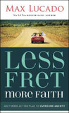 Less Fret, More Faith: An 11-Week Action Plan to Overcome Anxiety cover photo