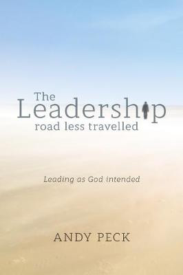 The Leadership Road Less Travelled: Leading as God Intended cover photo