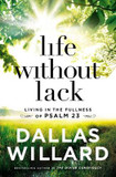 Life Without Lack: Living in the Fullness of Psalm 23 cover photo
