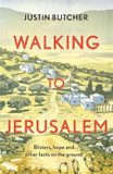 Walking to Jerusalem: Blisters, hope and other facts on the ground cover photo